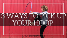 Beginner hula hooping classes for adults how to pick up your hoop with no hands