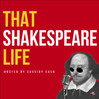 That Shakespeare Life