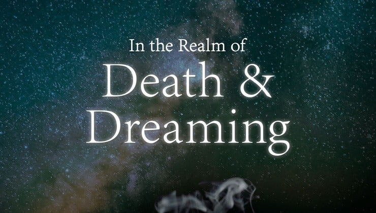 In The Realm of Death & Dreaming