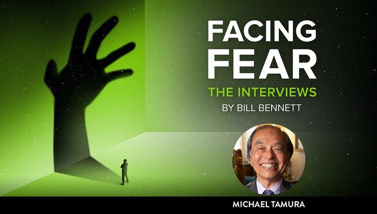 Facing Fear: Michael Tamura