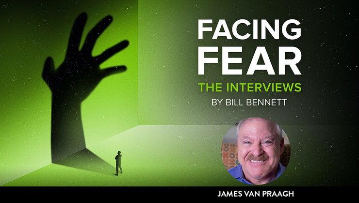 Facing Fear: James Van Praagh