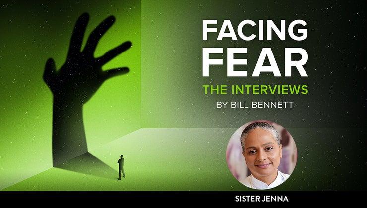 Facing Fear: Sister Jenna