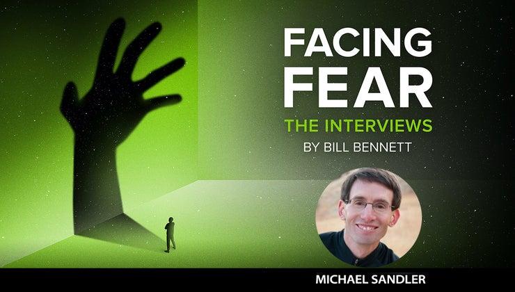 Facing Fear: Michael Sandler