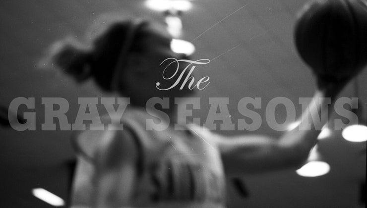 The Gray Seasons