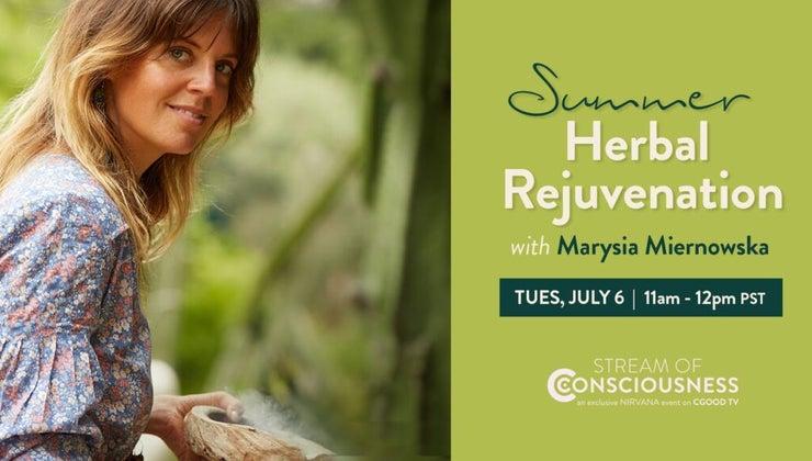 Summer Herbal Rejuvenation with Marysia Miernowska