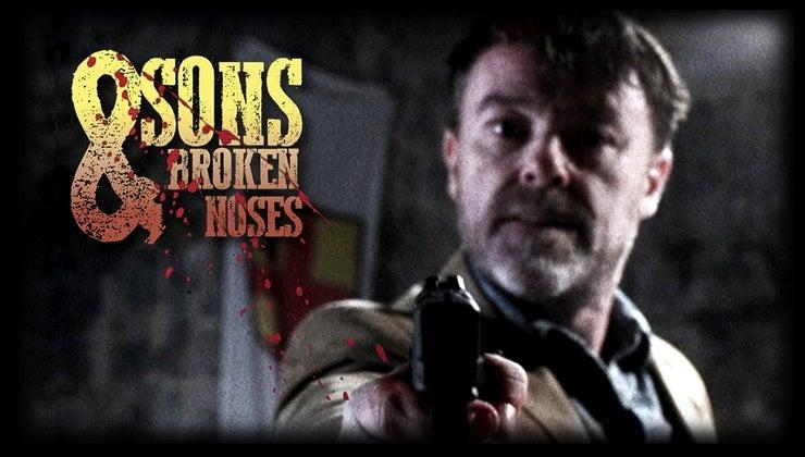 Sons & Broken Noses