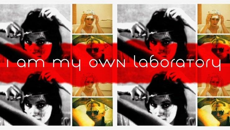 I Am My Own Laboratory