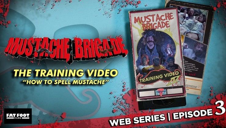 Mustache Brigade Ep 3 The Training Video