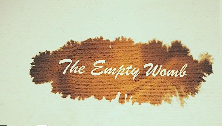 The Empty Womb