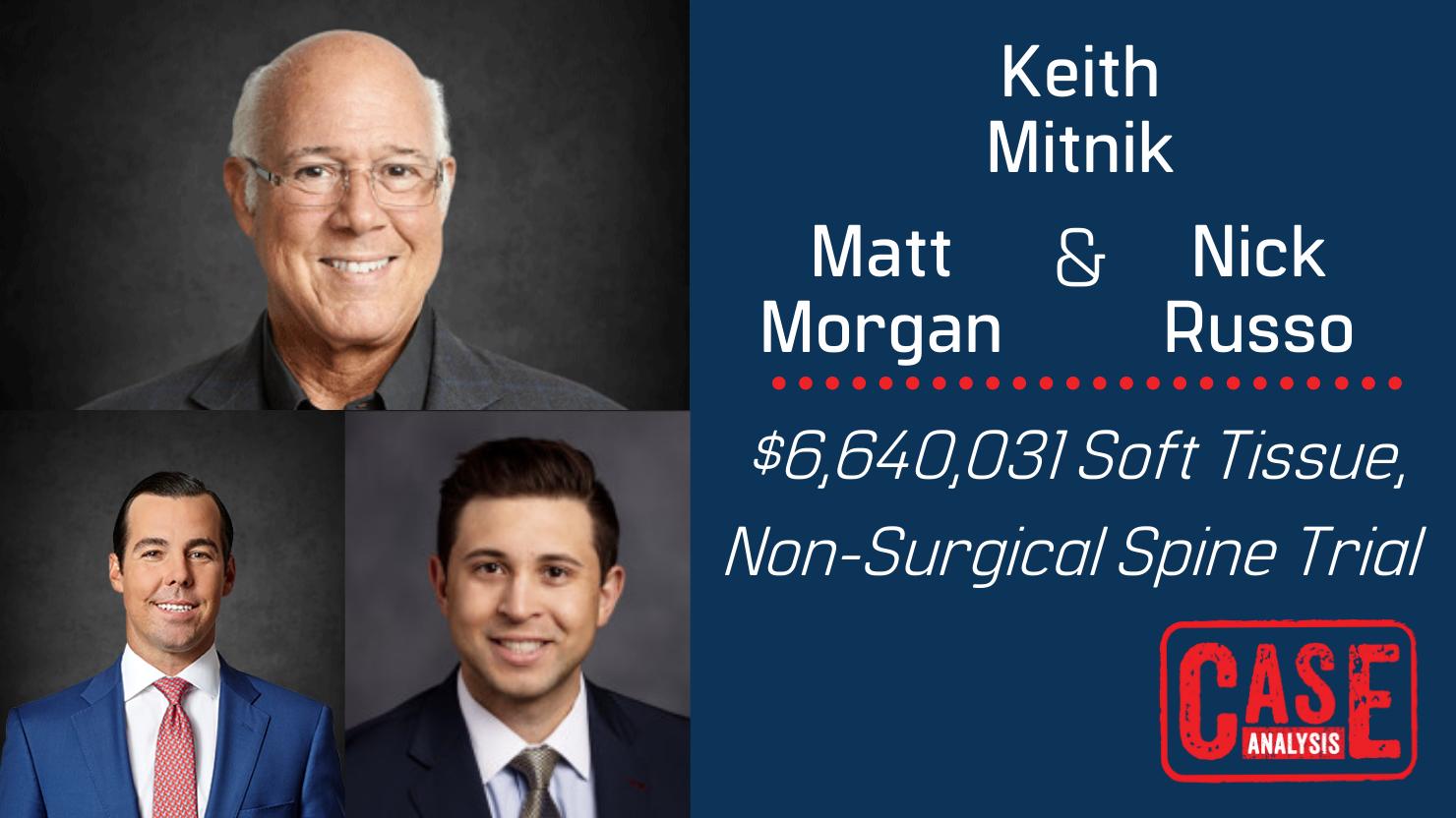 Keith Mitnik, Matt Morgan & Nick Russo - $6,640,031 Soft Tissue Non-Surgical Spine Trial