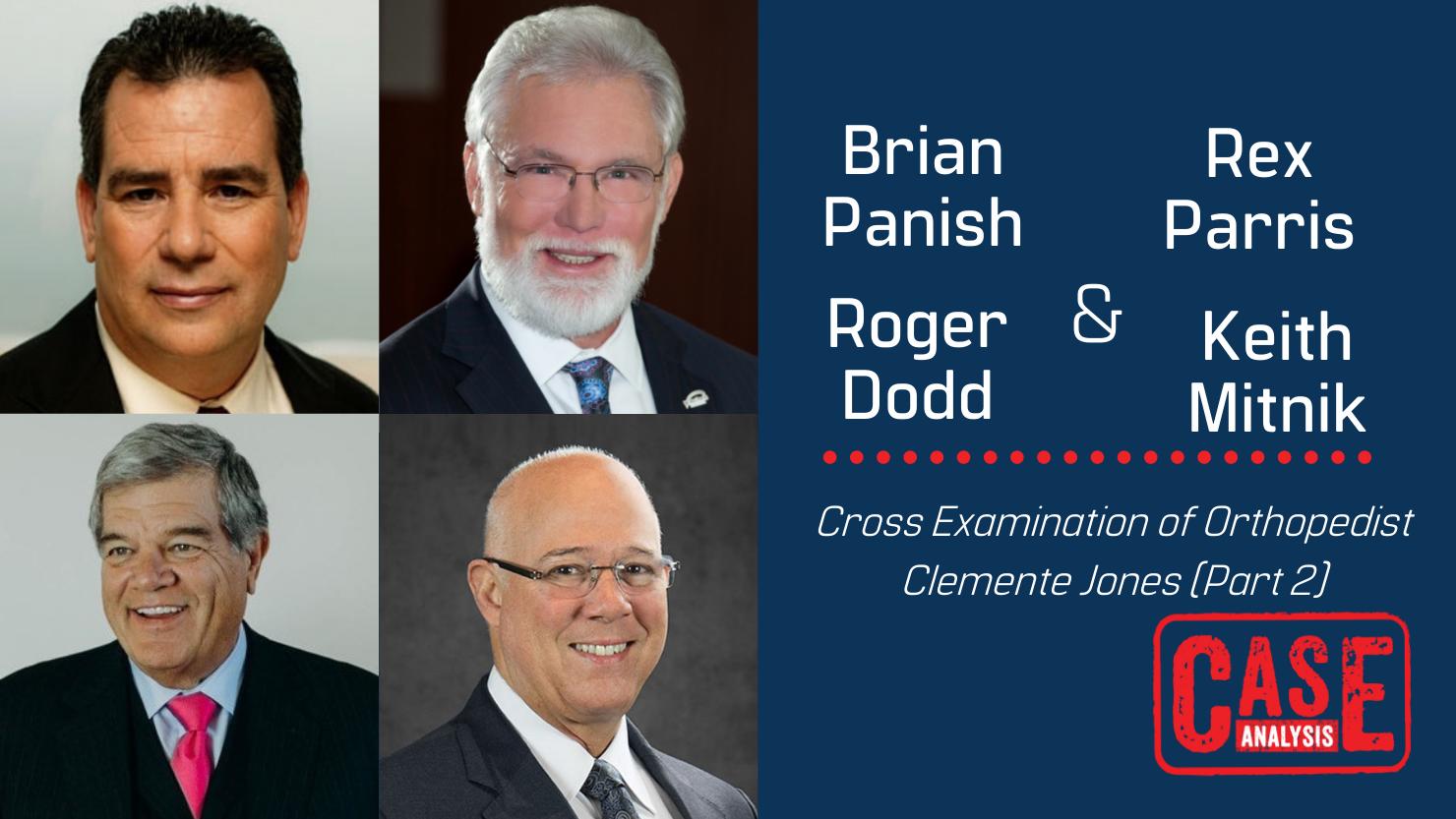 Brian Panish, Rex Parris, Roger Dodd & Keith Mitnik - Cross Examination Orthopedist Clemente Jones (Part 2)